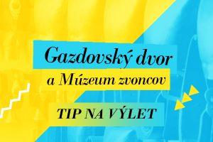 Gazdovský dvor a Múzeum zvoncov
